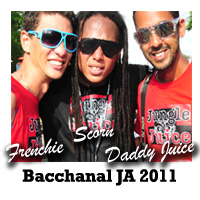Frenchie, Scorn and Chooks aka Daddy Juice - Bacchanal JA 2011