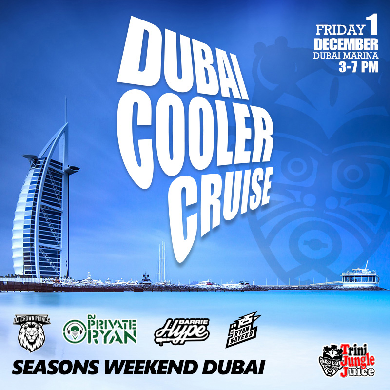 Trini Jungle Juice Dubai Cooler Cruise 2017