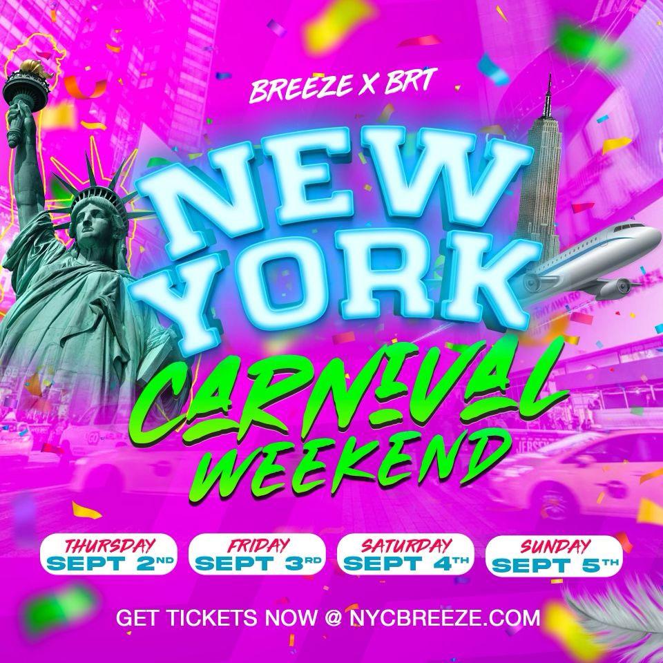 Breeze x BRT New York Carnival Weekend