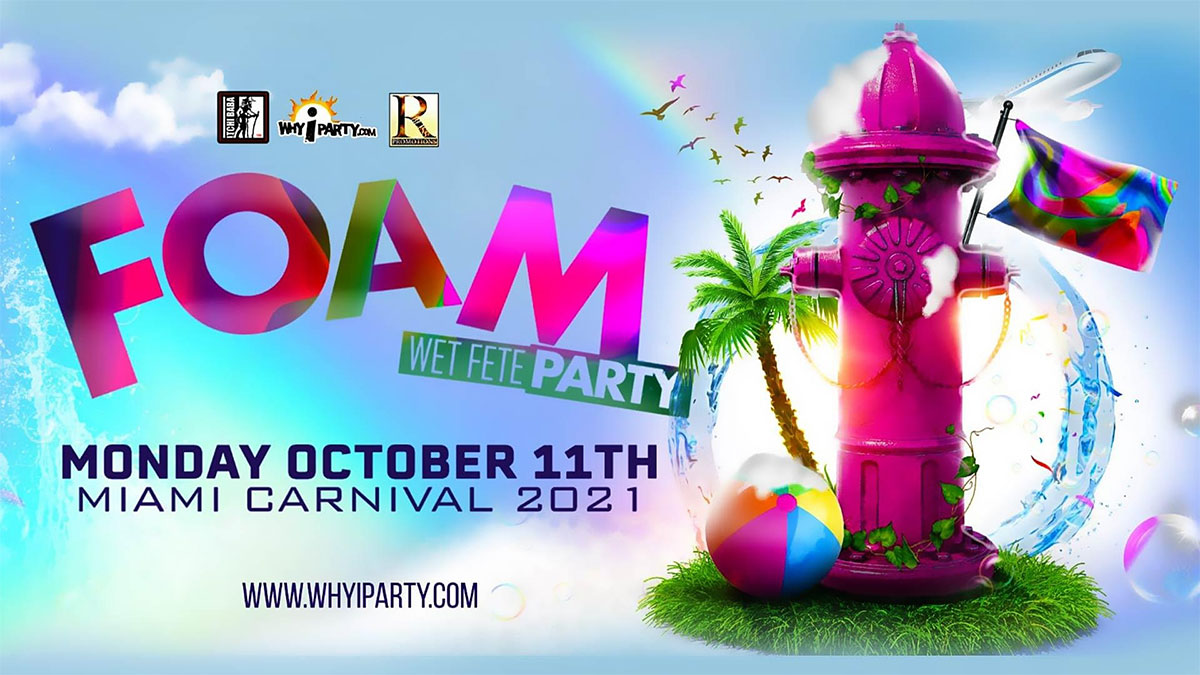 Foam Wet Fete Miami Carnival 2021