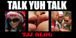 Talk Yuh Talk - TJJ Blogs
