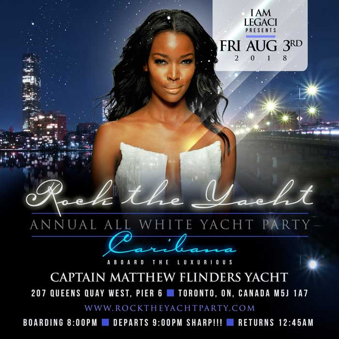 Rock The Yacht The 6th Annual All White Yacht Party • Toronto Caribana 2018