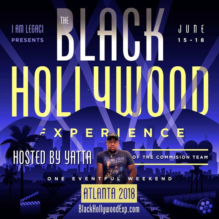 The Black Hollywood Experience 2018 • Atlanta June 15 - 18